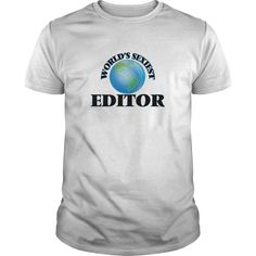 World's Sexiest Editor - Get this Editor tshirt for you or someone you love. Please like this product and share this shirt with a friend. Thank you for visiting this page. (Editor Tshirts)