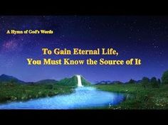 """A Hymn of God's Words """"To Gain Eternal Life, You Must Know the Source of It""""