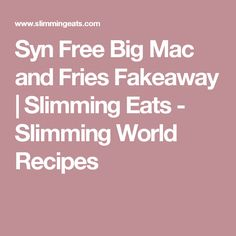 Syn Free Big Mac and Fries Fakeaway | Slimming Eats - Slimming World Recipes