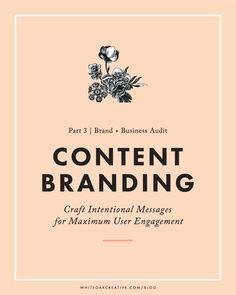 Brand + Business Audit Part 3: Crafting Meaningful Content for Your Website…