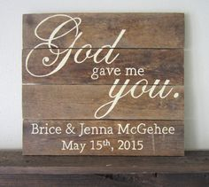 Might have to get one of these to hang up with our wedding pictures! God Gave Me You Customized With Last Name and Wedding Date New Font Barn Wood Sign Barn Wood Signs, Wood Wedding Signs, Rustic Wedding, Wedding Date Sign, Pallet Signs, Fall Wedding, Trendy Wedding, Wedding Gifts, Wedding Ideas