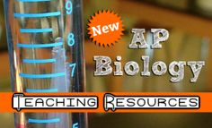 AP Biology Teaching Resources (Lesson Plans, Worksheets, and Assessments)