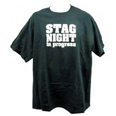 Stag Party In Progress T-Shirt $9.99 Stag And Doe, Party Needs, T Shirt, Tee Shirt, T Shirts, Tee