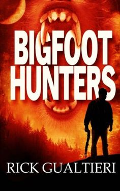 Bigfoot Hunters (Volume 1): Bigfoot Hunters is 90,000 words of graphic Horror Adventure for mature audiences only.