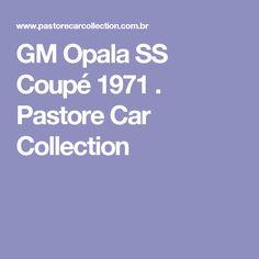 GM Opala SS Coupé 1971 . Pastore Car Collection