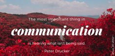 """""""The most important thing in communication is hearing what isn't being said."""" Peter Drucker #MakeYourOwnLane #QOTD #Wisdom #Quote #QuoteOfTheDay #quote #quotes #quoteoftheday Quotes About #Motivation 