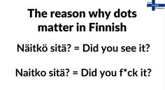 The reason why dots matter in Finnish //Very Finnish Problems Learn Finnish, Best Funny Pictures, Finland, Dots, Funny Gifs, Watch, Youtube, Life, Stitches
