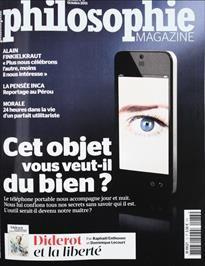 Extraits du sommaire de Philosophie magazine N° 73 d'octobre 2013.- Dossier : votre portable vous veut-il du bien ?