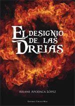 """Reseña de """"El Designio de las Dreias"""", de Ariane Apodaca López. Muy buen comienzo de la joven escritora @arianeapodaca en @Editorial Círculo Rojo"""