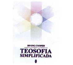 Teosofia : Teosofia Simplificada - Editora Teosófica - -
