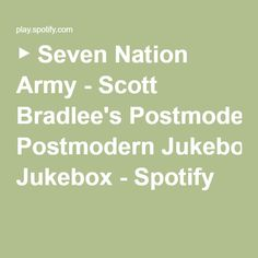 ▶ Seven Nation Army - Scott Bradlee's Postmodern Jukebox - Spotify