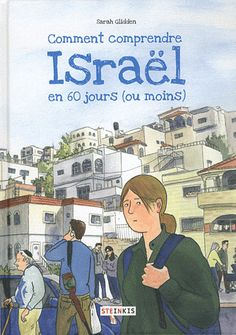 Sarah Glidden - Comment comprendre Israël en 60 jours (ou moins)