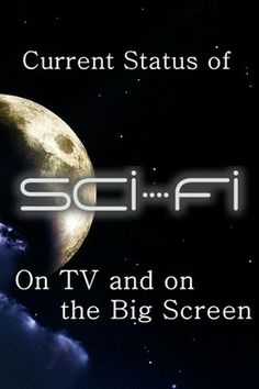 Current Status of sci-fi on TV and on the Big Screen