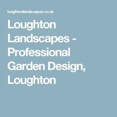 Loughton Landscapes - Professional Garden Design, Loughton