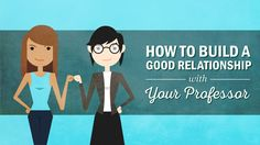 How to Build a Good Relationship With Your Professor