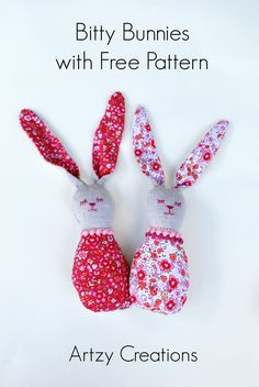 Bitty Bunnies with Free Pattern.  A quick sew and super cute project.