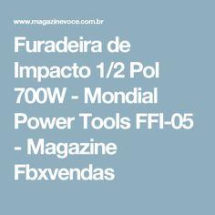 Furadeira de Impacto 1/2 Pol 700W - Mondial Power Tools FFI-05 - Magazine Fbxvendas