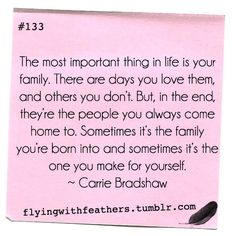 family. carrie bradshaw quote. @Hannah Mestel Jacobs