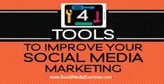 Here's 4 Tools to Improve Your SocialMedia Examiner Viral Marketing, Facebook Marketing, Marketing Tools, Internet Marketing, Social Media Marketing, Digital Marketing, Marketing Consultant, Management Tips, T 4