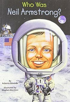Who Was Neil Armstrong? by Roberta Edwards http://www.amazon.com/dp/0448449072/ref=cm_sw_r_pi_dp_pJaJvb0KFEX0V