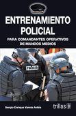LIBROS TRILLAS: ENTRENAMIENTO POLICIAL: PARA COMANDANTES OPERATIVO...