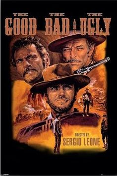 The Good, the Bad and the Ugly (1966) Director: Sergio Leone, starring Clint Eastwood, Eli Wallach and Lee Van Cleef. A bounty hunting scam joins two men in an uneasy alliance against a third in a race to find a fortune in gold buried in a remote cemetery. THE classic spaghetti western.