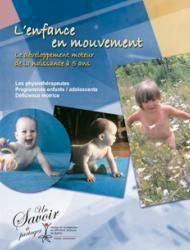 L'enfance en mouvement – Le développement moteur de la naissance à 5 ans   IRDPQ