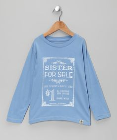Another great find on #zulily! Dogwood Chambray 'Sister for Sale' Tee - Infant, Toddler & Boys by Dogwood #zulilyfinds