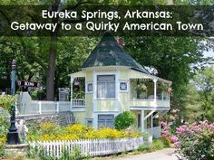 Eureka Springs, Arkansas: Getaway to a Quirky American Town
