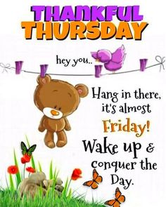 Thursday Morning Quotes, Happy Thursday Quotes, Good Afternoon Quotes, Cute Good Morning Quotes, Thursday Humor, Thankful Thursday, Thursday Motivation, Morning Greetings Quotes, Monday Quotes