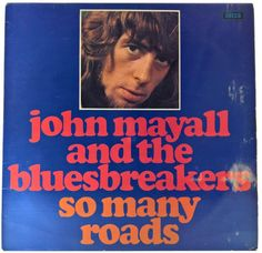 John Mayall And The Bluesbreakers - So Many Roads