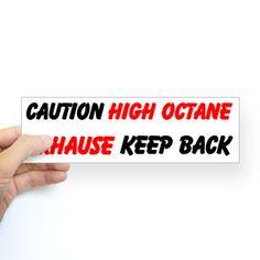 Caution High Octane Exhause Bumper Sticker