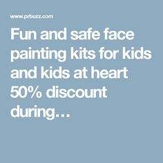 Fun and safe face painting kits for kids and kids at heart 50% discount during…