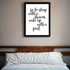 Go to sleep with a dream Wake up with goal motivational poster,Inspiring Quote, Goal Digger, Motivation Sport art, Entrepreneur art Bedroom Decor For Small Rooms, Bedroom Decor For Couples, Bedroom Ideas, Bedroom Quotes, Bedroom Signs, Framed Quotes, Wall Quotes, Above Bed Decor, Bed Wall
