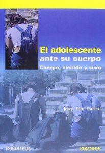 El adolescente ante su cuerpo : cuerpo, vestido y sexo / Josep Toro Trallero