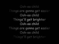 ooh child things are gonna get easier - - Yahoo Image Search Results