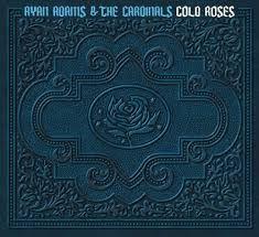 ryan adams -- Cold Roses <3