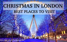 Christmas in London. Best places to visit!