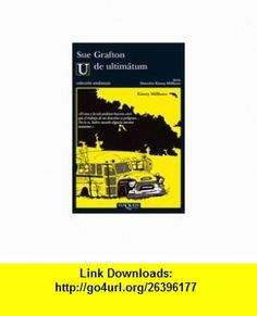 U de ultimatum (Detective Kinsey Millhone) (Spanish Edition) (9788483833285) Sue Grafton , ISBN-10: 848383328X  , ISBN-13: 978-8483833285 ,  , tutorials , pdf , ebook , torrent , downloads , rapidshare , filesonic , hotfile , megaupload , fileserve