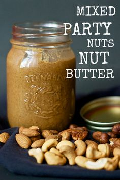 Mixed Party Nuts Nut Butter... a combination of almonds, cashews, hazelnuts, and pecans. It's a party in your mouth!