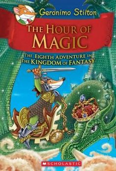 The Hour of Magic (Geronimo Stilton and the Kingdom of Fantasy #8) by Geronimo Stilton -Free worldwide shipping of 6 million discounted books by Singapore Online Bookstore http://sgbookstore.dyndns.org