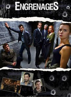 Engrenages  Canal +,  my favorite  show,  in French, called Spirals in English