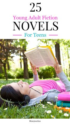 25 Best Young Adult Fiction Novels For Teens: list of 25 of the best works of fiction for teens to get your daughter hooked on the reading habit.