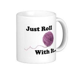 Just Roll With It Coffee Mug