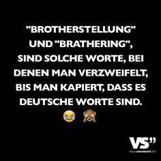 """""""Brotherstellung"""" und """"Brathering"""" sind solche Worte, bei denen man verzweifelt, bis man kapiert, dass es deutsche Worte sind."""