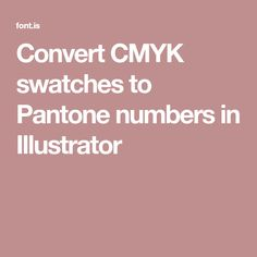 Convert CMYK swatches to Pantone numbers in Illustrator