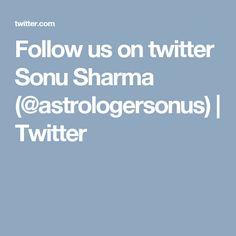 Follow us on twitter Sonu Sharma (@astrologersonus)   Twitter