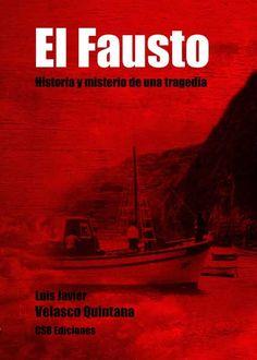El Fausto : Historia y misterio de una tragedia / Luis Javier Velasco Quintana. http://absysnetweb.bbtk.ull.es/cgi-bin/abnetopac01?TITN=516591