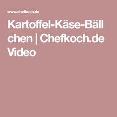 Kartoffel-Käse-Bällchen | Chefkoch.de Video