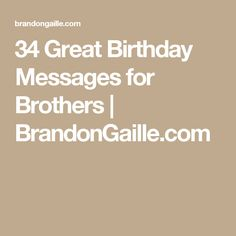 34 Great Birthday Messages for Brothers | BrandonGaille.com